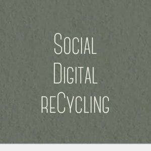 Social Digital reCycling